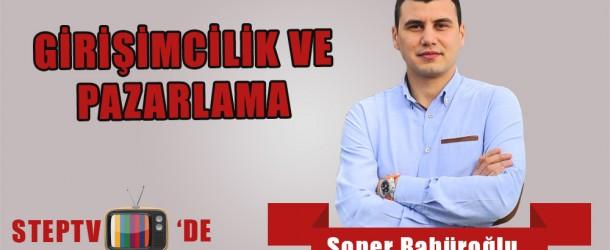 Soner Babüroğlu: Girişimcilik ve Pazarlama